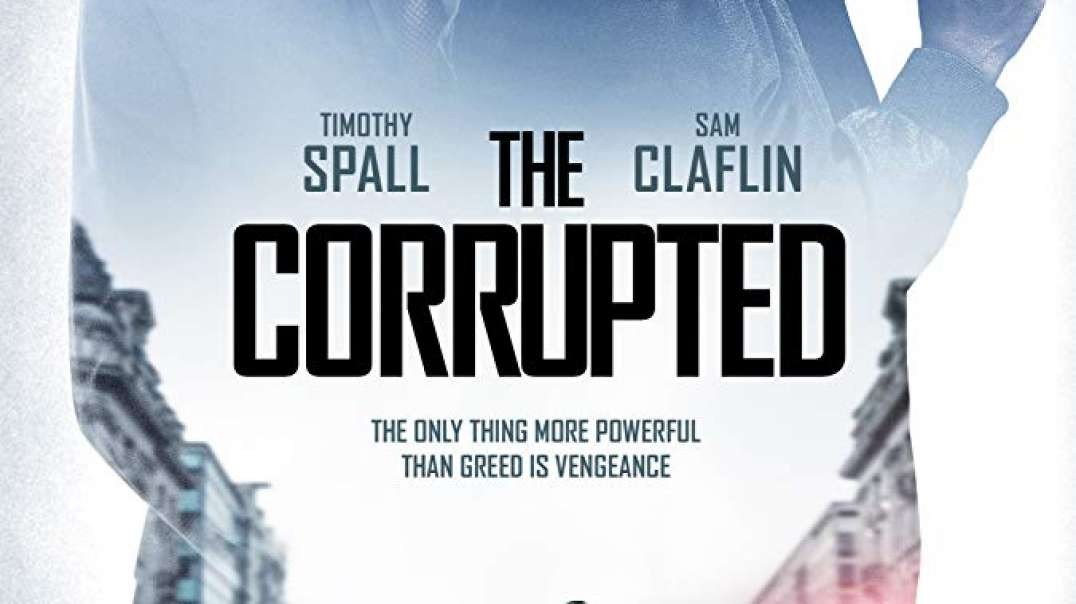 معرفی فیلم The Corrupted 2019