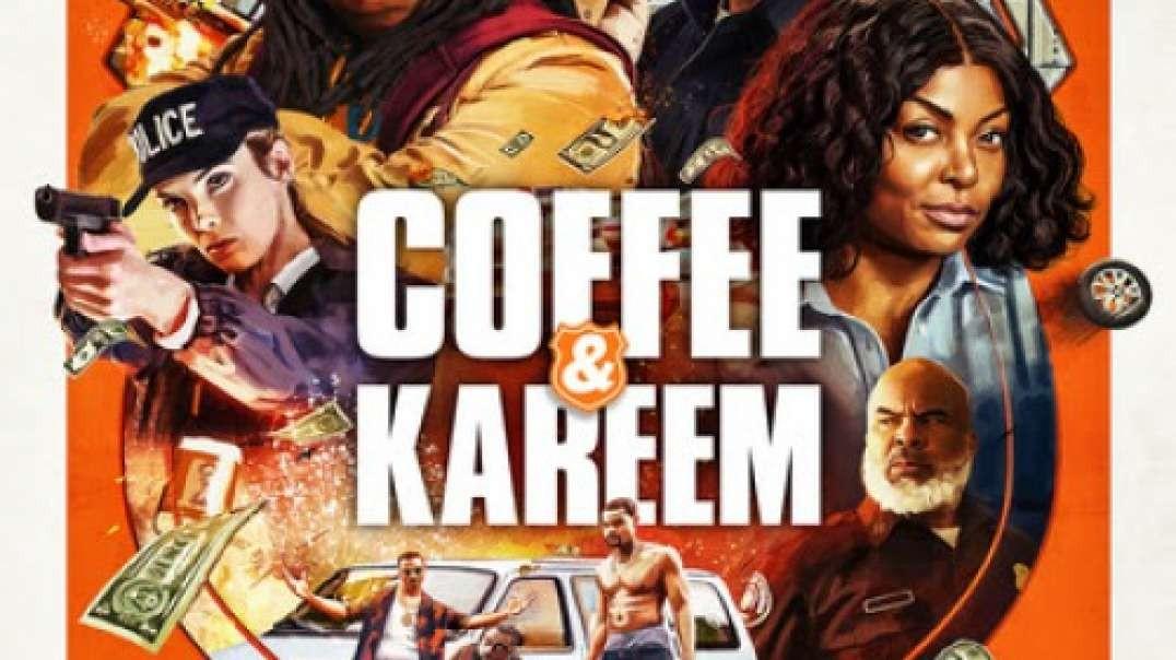 تیزر و معرفی فیلم Coffee & Kareem 2020